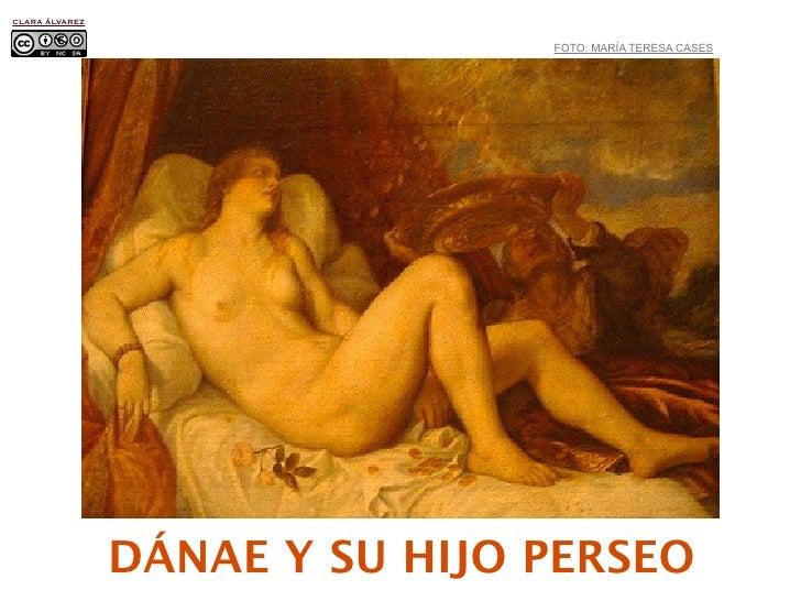 CLARA ÁLVAREZ                                   FOTO: MARÍA TERESA CASES                     DÁNAE Y SU HIJO PERSEO