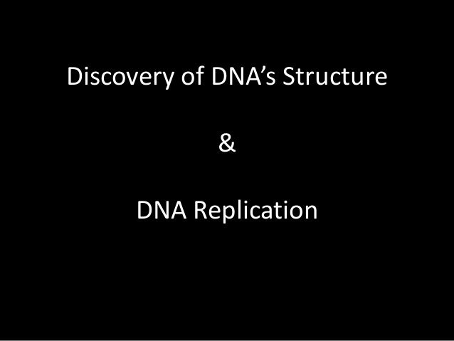 Discovery of DNA's Structure & DNA Replication