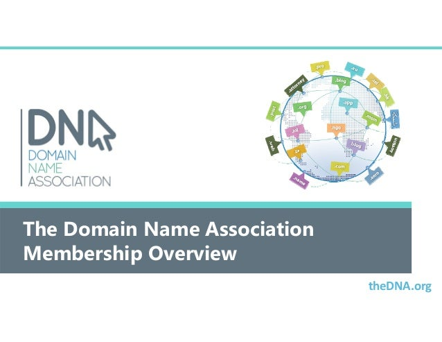 The Domain Name Association Membership Overview theDNA.org