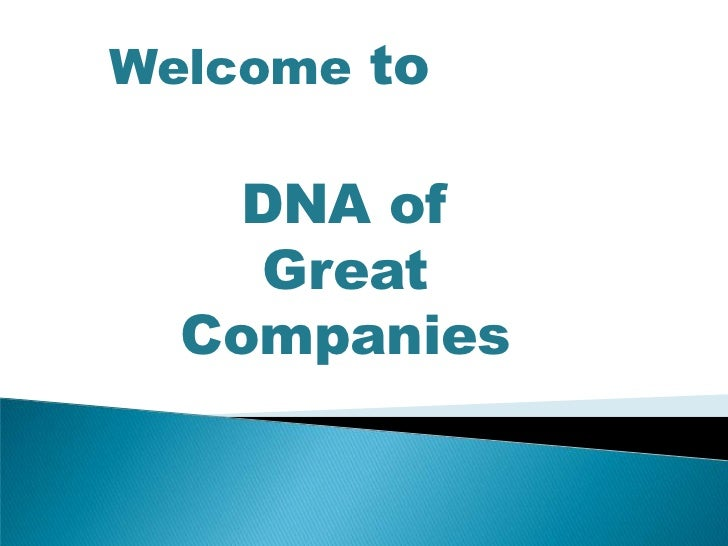 Welcome to <br />DNA of <br />Great Companies<br />