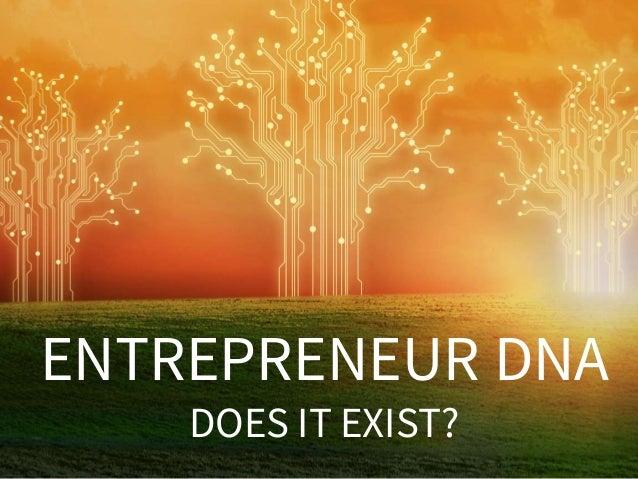 ENTREPRENEUR DNA DOES IT EXIST?