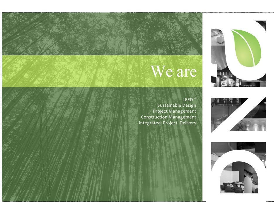 We are                                                LEED ®                                   SustainableDesign         ...