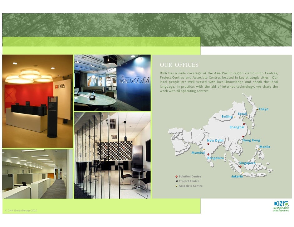 OUR OFFICES                          DNA has a wide coverage of the Asia Pacific region via Solution Centres,             ...