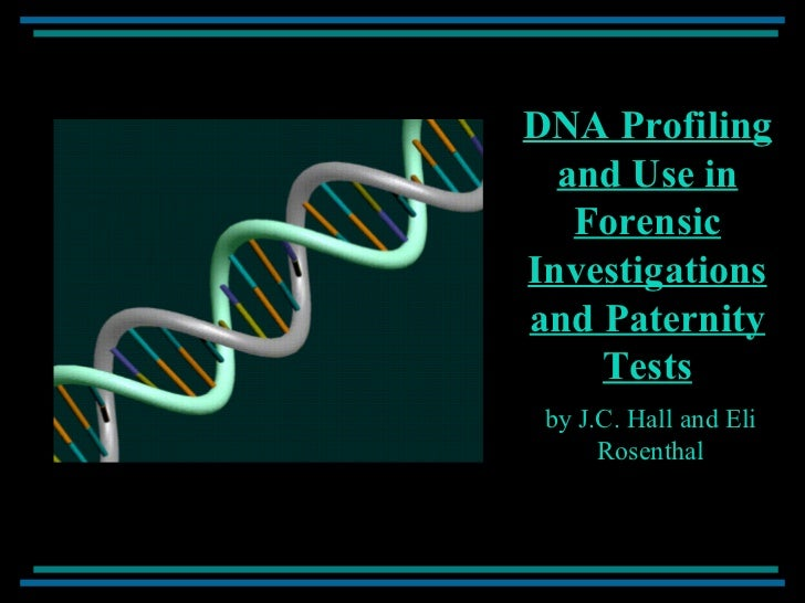 DNA Profiling and Use in Forensic Investigations and Paternity Tests by J.C. Hall and Eli Rosenthal