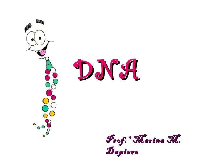 DNA Prof.ª Marina M. Dapieve