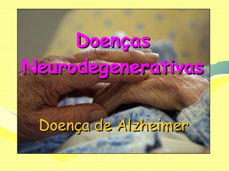 Doenças Neurodegenerativas Doença de Alzheimer