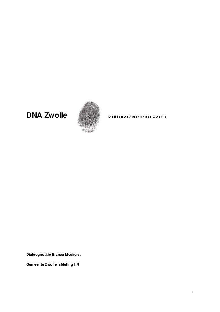 DNA Zwolle                       DeNieuweAmbtenaar ZwolleDialoognotitie Bianca Meekers,Gemeente Zwolle, afdeling HR       ...