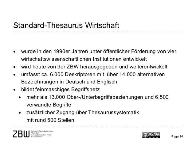 Page 14 Standard-Thesaurus Wirtschaft • wurde in den 1990er Jahren unter öffentlicher Förderung von vier wirtschaftswissen...