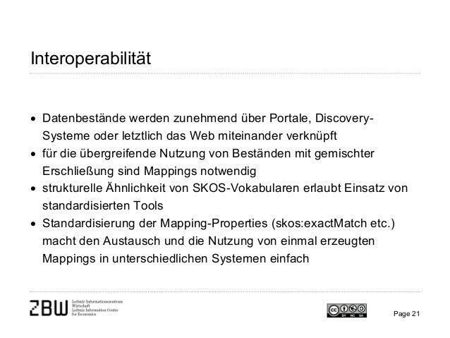 Interoperabilität • Datenbestände werden zunehmend über Portale, Discovery- Systeme oder letztlich das Web miteinander ver...