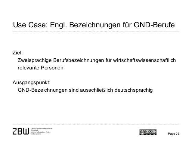 Use Case: Engl. Bezeichnungen für GND-Berufe Ziel: Zweisprachige Berufsbezeichnungen für wirtschaftswissenschaftlich relev...