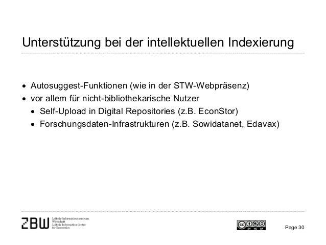 Unterstützung bei der intellektuellen Indexierung • Autosuggest-Funktionen (wie in der STW-Webpräsenz) • vor allem für nic...