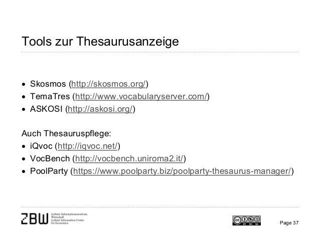Tools zur Thesaurusanzeige • Skosmos (http://skosmos.org/) • TemaTres (http://www.vocabularyserver.com/) • ASKOSI (http://...