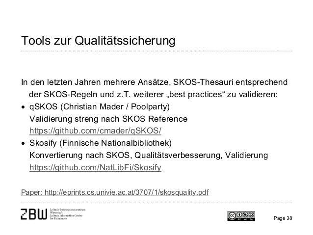 Tools zur Qualitätssicherung In den letzten Jahren mehrere Ansätze, SKOS-Thesauri entsprechend der SKOS-Regeln und z.T. we...