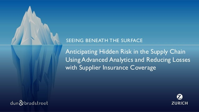 Anticipating Hidden Risk in the Supply Chain Using Advanced Analytics and Reducing Losses with Supplier Insurance Coverage...