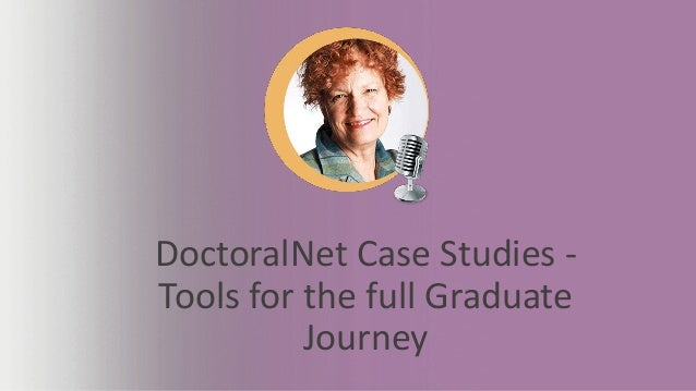 DoctoralNet Case Studies - Tools for the full Graduate Journey