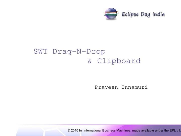 SWT Drag-N-Drop  & Clipboard Praveen Innamuri