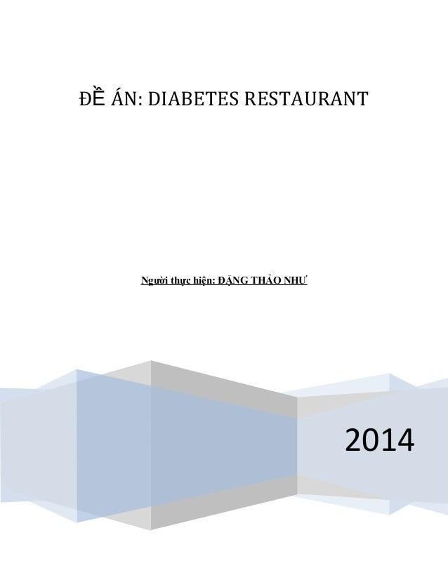 Đ ÁN: DIABETES RESTAURANTỀ 2014 Người thực hiện: ĐẶNG THẢO NHƯ