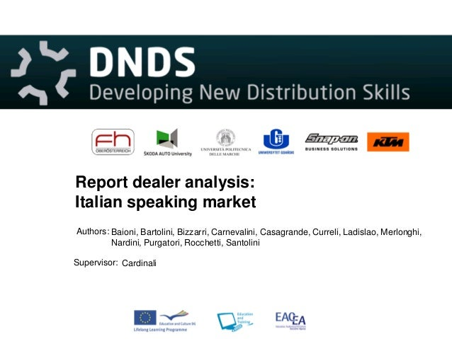 Report dealer analysis:Italian speaking marketAuthors: Baioni, Bartolini, Bizzarri, Carnevalini, Casagrande, Curreli, Ladi...