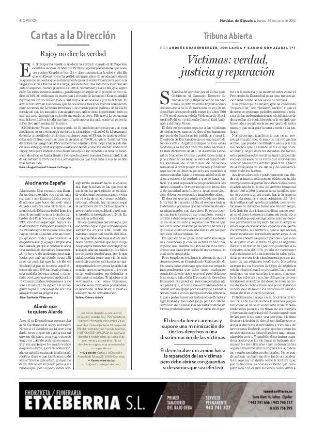4 OPINIÓN Noticias de Gipuzkoa Jueves, 14 de junio de 2012 Alucinante España Alucinante. Una vez más, esta Espa- ña modern...