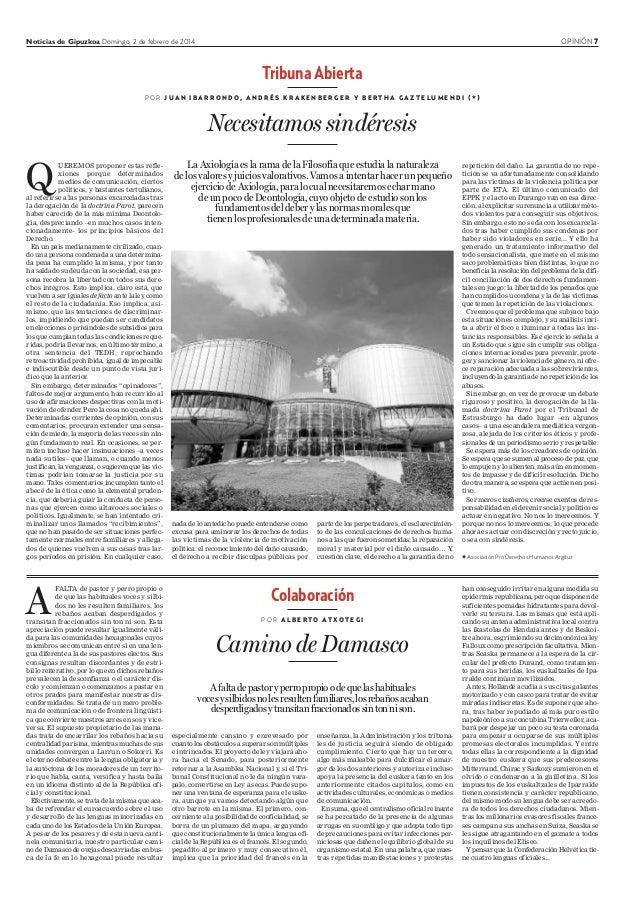 Noticias de Gipuzkoa Domingo, 2 de febrero de 2014 OPINIÓN 7 nada de lo antedicho puede entenderse como excusa para aminor...