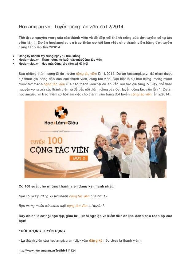 Hoclamgiau.vn: Tuyển cộng tác viên đợt 2/2014 Thể theo nguyện vọng của các thành viên và để tiếp nối thành công của đợt tu...