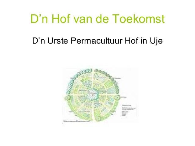D'n Hof van de ToekomstD'n Urste Permacultuur Hof in Uje