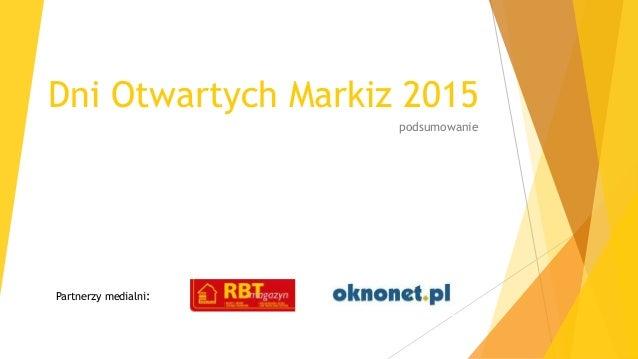 Dni Otwartych Markiz 2015 podsumowanie Partnerzy medialni: