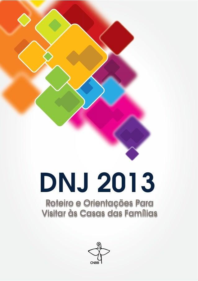 Roteiro e Orientações Para Visitar às Casas das Famílias DNJ 2013