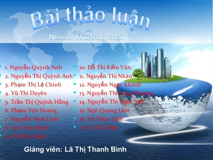 <ul><li>1. Nguyễn Quỳnh Anh </li></ul><ul><li>2. Nguyễn Thị Quỳnh Anh </li></ul><ul><li>3. Phạm Thị Lệ Chinh </li></ul><ul...