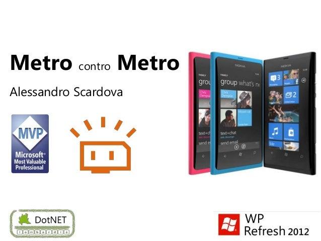 Metro contro MetroAlessandro Scardova