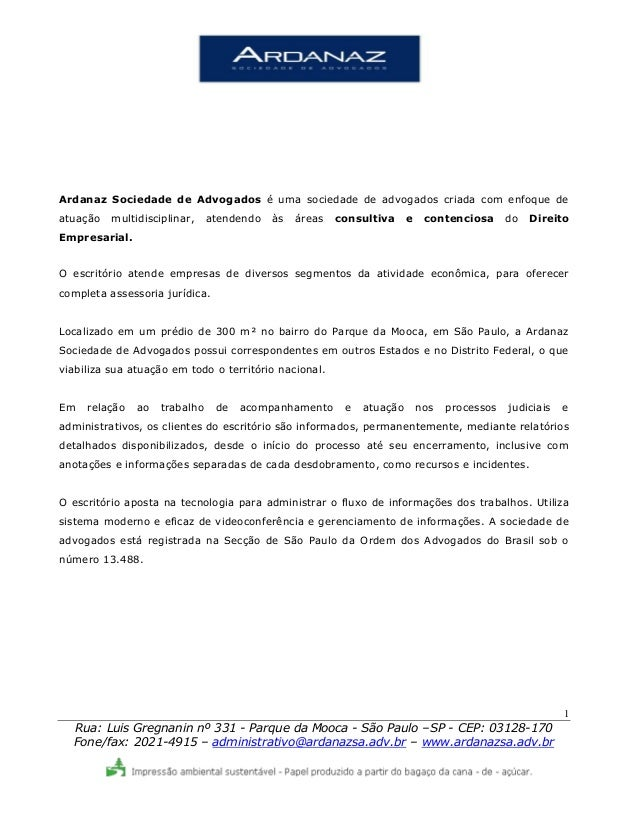 1 Rua: Luis Gregnanin nº 331 - Parque da Mooca - São Paulo –SP - CEP: 03128-170 Fone/fax: 2021-4915 – administrativo@ardan...