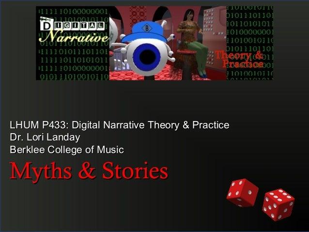 LHUM P433: Digital Narrative Theory & PracticeLHUM P433: Digital Narrative Theory & PracticeDr. Lori LandayDr. Lori Landay...
