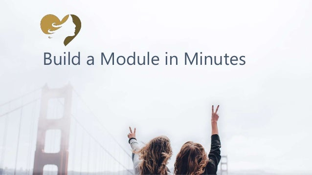 Build a Module in Minutes