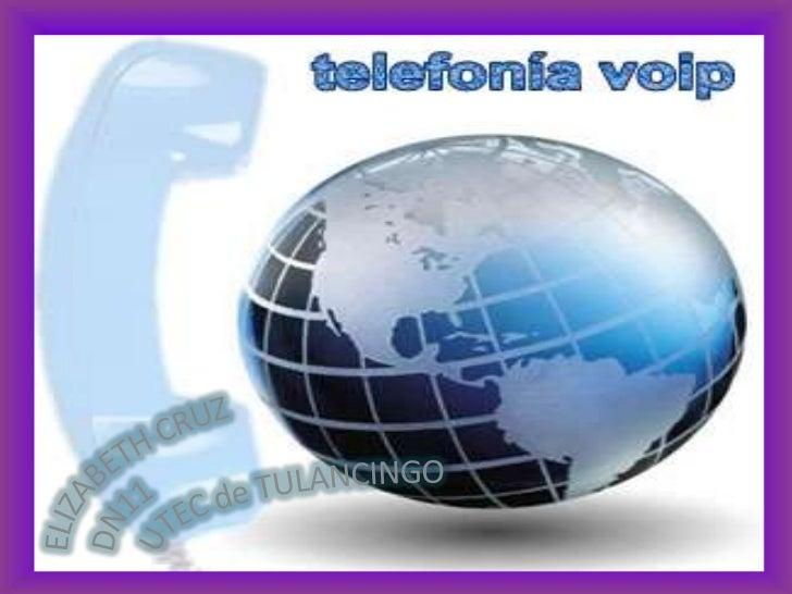 • Es un grupo de recursos que hacen  posible que la señal de voz viaje a  través de Internet empleando un  protocolo IP (P...