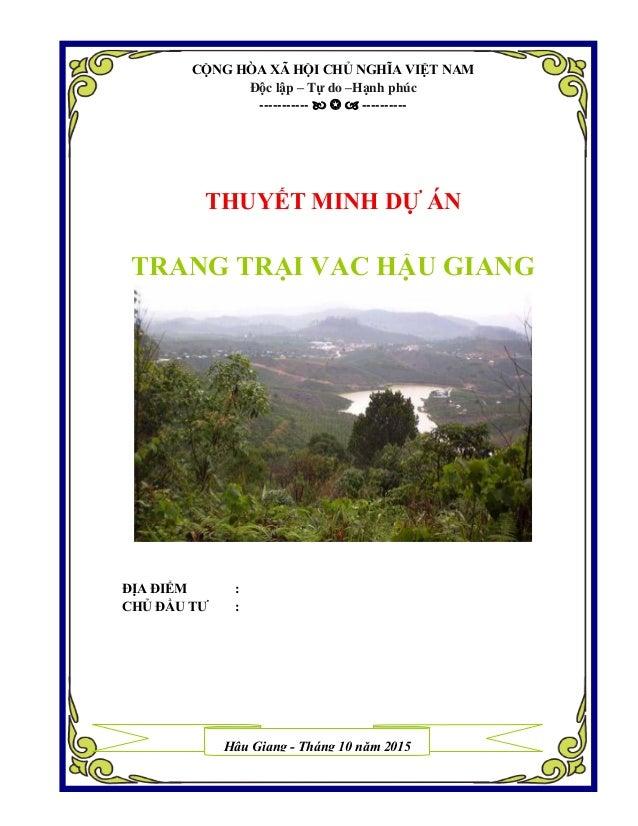 CỘNG HÒA XÃ HỘI CHỦ NGHĨA VIỆT NAM Độc lập – Tự do –Hạnh phúc -----------    ---------- THUYẾT MINH DỰ ÁN TRANG TRẠI VA...