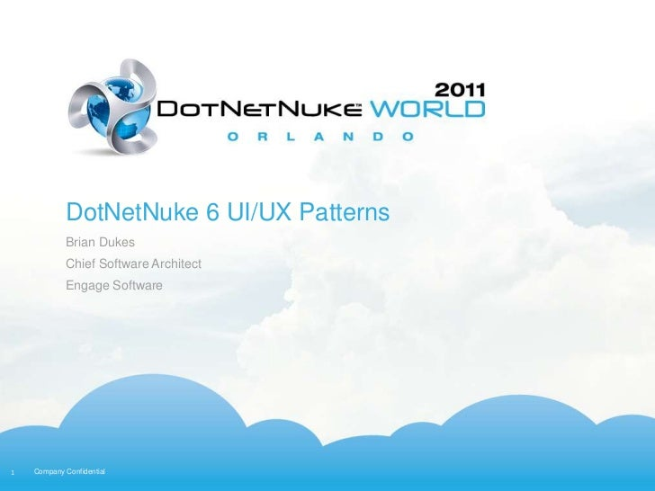 DotNetNuke 6 UI/UX Patterns            Brian Dukes            Chief Software Architect            Engage Software1   Compa...