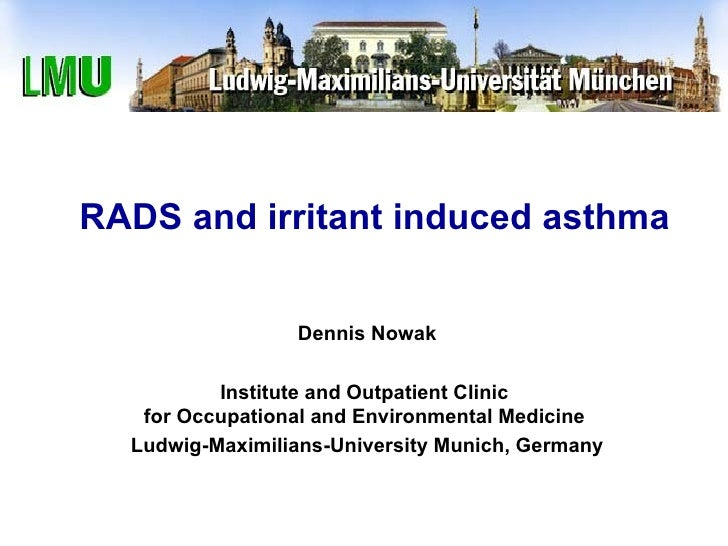 RADS and irritant induced asthma Dennis Nowak Institute and Outpatient Clinic  for Occupational and Environmental Medicine...