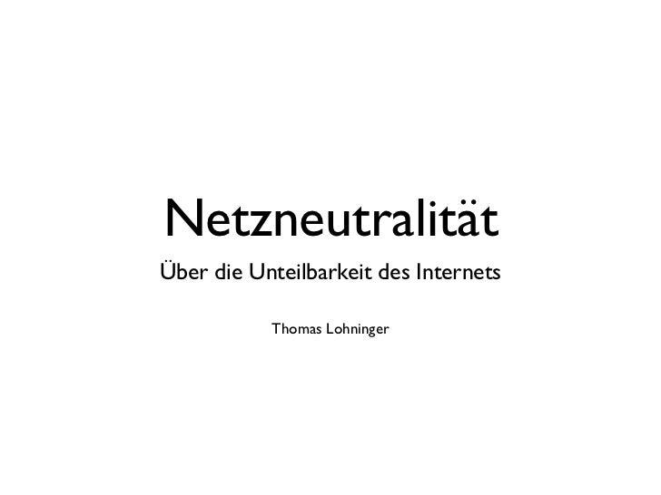 NetzneutralitätÜber die Unteilbarkeit des Internets           Thomas Lohninger
