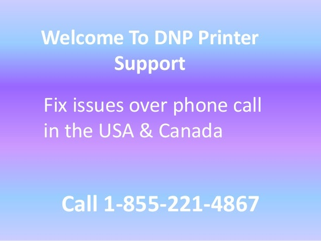 DNP Printer Tech Support Number#1-855-221-4867|$#!!%@#DNP