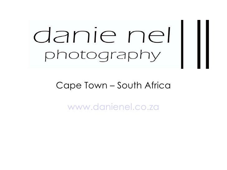 Cape Town – South Africa www.danienel.co.za