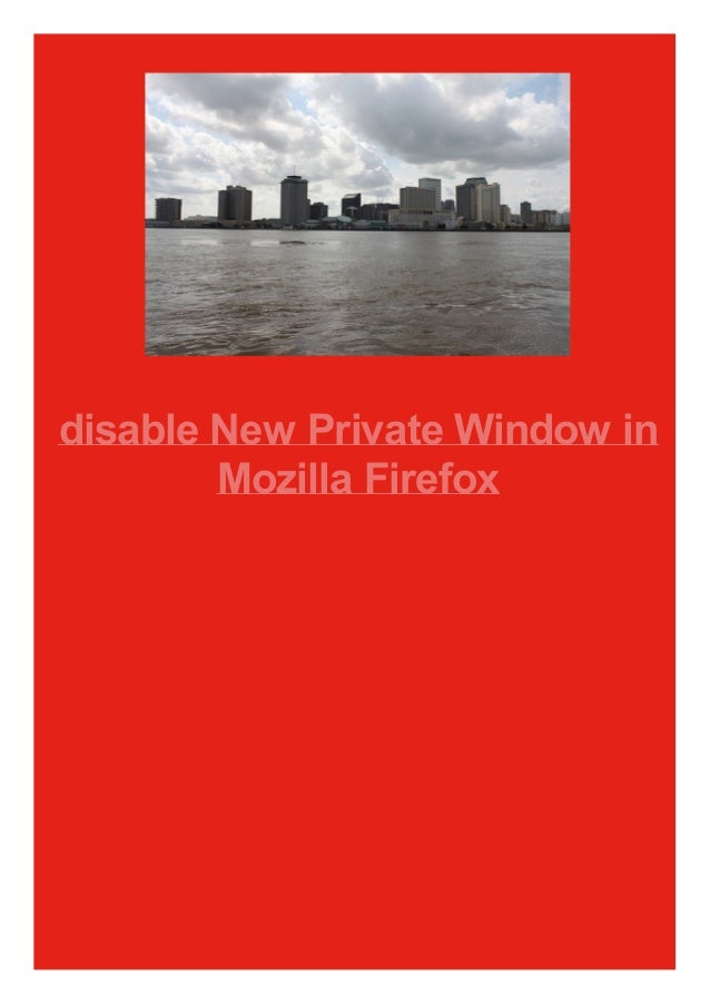 disable New Private Window in Mozilla Firefox
