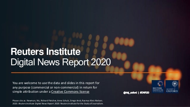 @risj_oxford | #DNR20 Reuters Institute Digital News Report 2020 You are welcome to use the data and slides in this report...