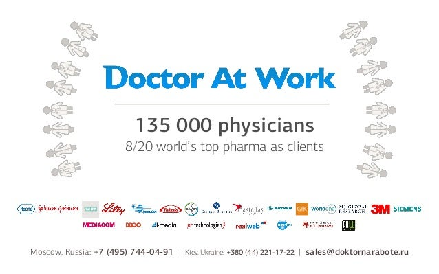 135 000 physicians8/20 world's top pharma as clientsMoscow, Russia: +7 (495) 744-04-91 | Kiev, Ukraine: +380 (44) 221-17-2...