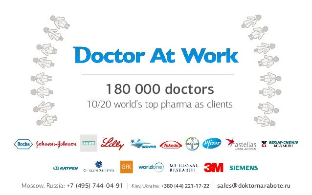 180 000 doctors 10/20 world's top pharma as clients  Moscow, Russia: +7 (495) 744-04-91 |  Kiev, Ukraine: +380 (44) 221-17...