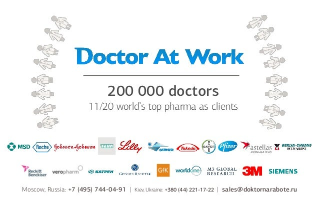 200 000 doctors 11/20 world's top pharma as clients  Moscow, Russia: +7 (495) 744-04-91 |  Kiev, Ukraine: +380 (44) 221-17...