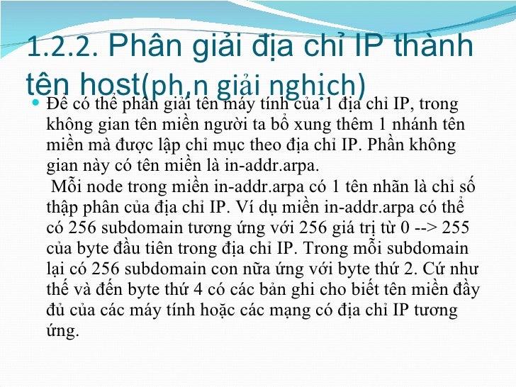 1.2.2.  Phân giải địa chỉ IP thành tên host (phân giải nghịch) <ul><li>Để có thể phân giải tên máy tính của 1 địa chỉ IP, ...