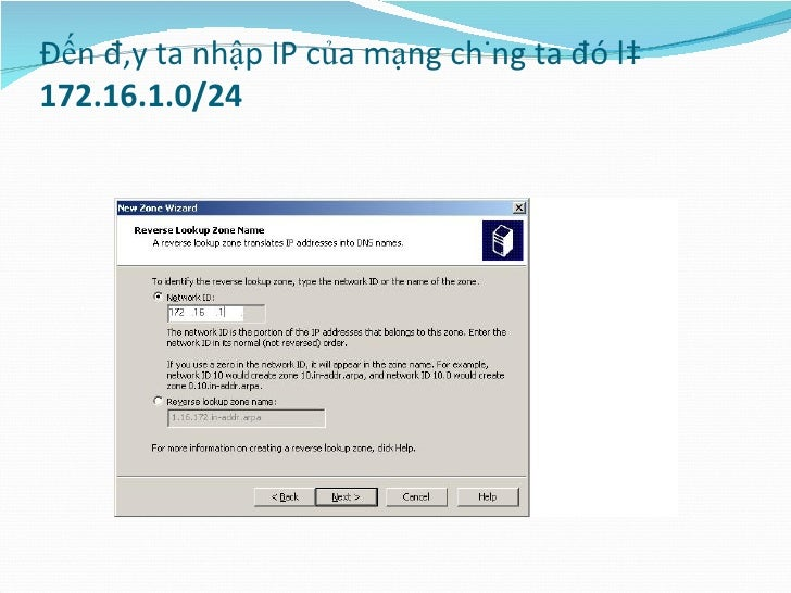 Đến đây ta nhập IP của mạng chúng ta đó là  172.16.1.0/24