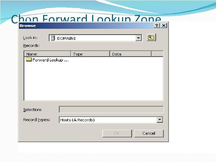 Chọn Forward Lookup Zone