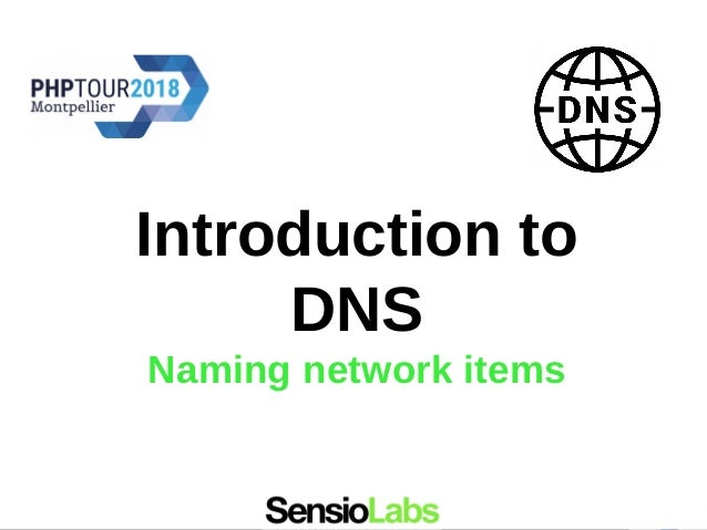 Introduction to DNS Naming network items
