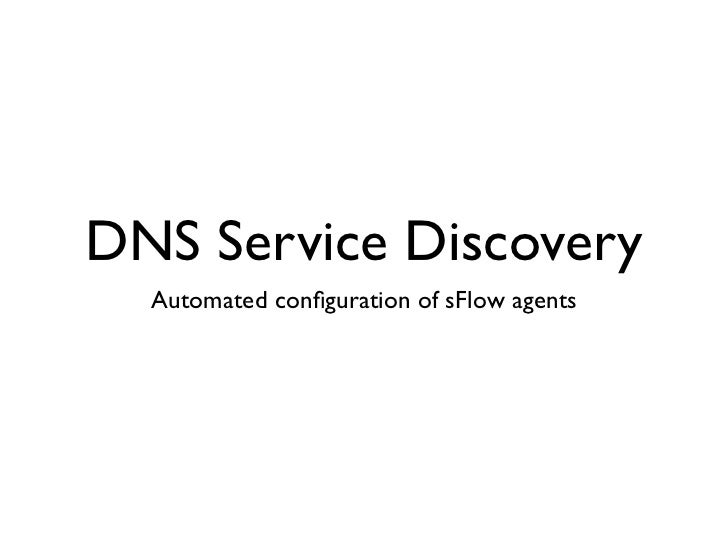 DNS Service Discovery  Automated configuration of sFlow agents